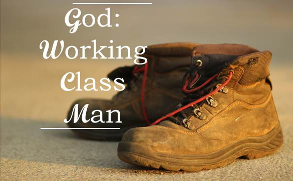 God-Working Class Man