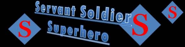 Servant Soldier Superhero